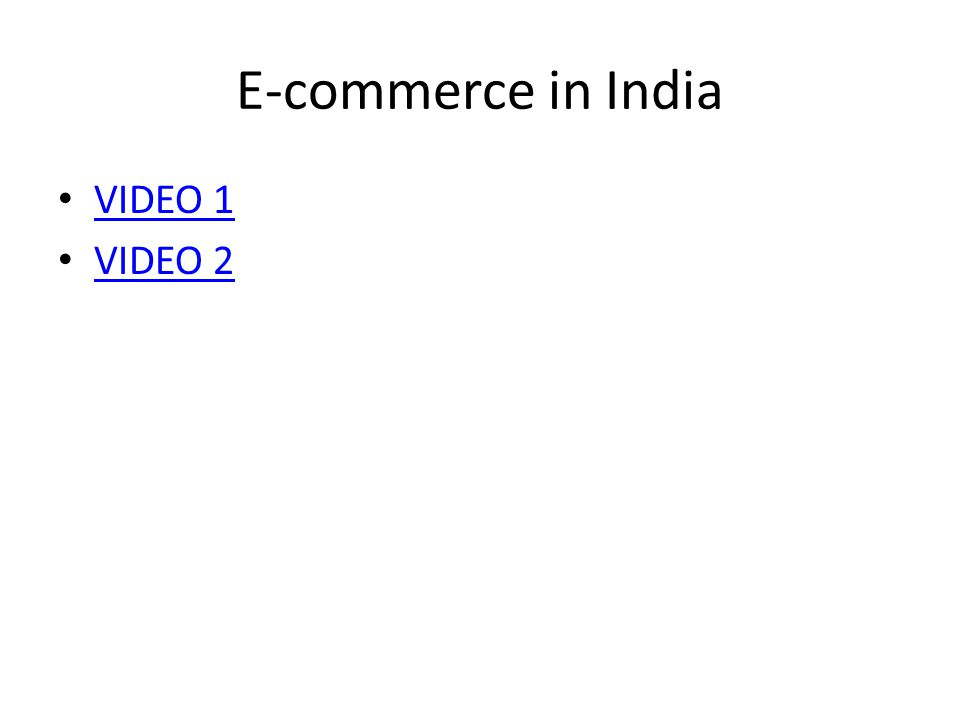E-commerce in India VIDEO 1 VIDEO 2