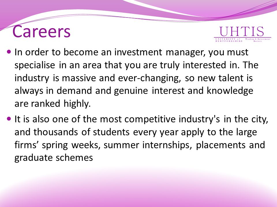 Careers In order to become an investment manager, you must specialise in an area that you are truly interested in.