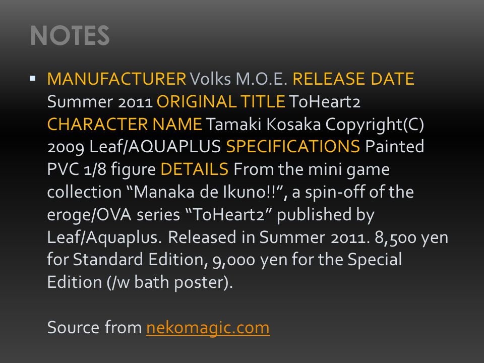 NOTES  MANUFACTURER Volks M.O.E. RELEASE DATE Summer 2011 ORIGINAL TITLE ToHeart2 CHARACTER NAME Tamaki Kosaka Copyright(C) 2009 Leaf/AQUAPLUS SPECIF