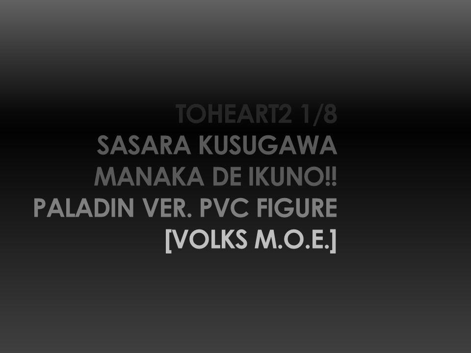 TOHEART2 1/8 SASARA KUSUGAWA MANAKA DE IKUNO!! PALADIN VER. PVC FIGURE [VOLKS M.O.E.]