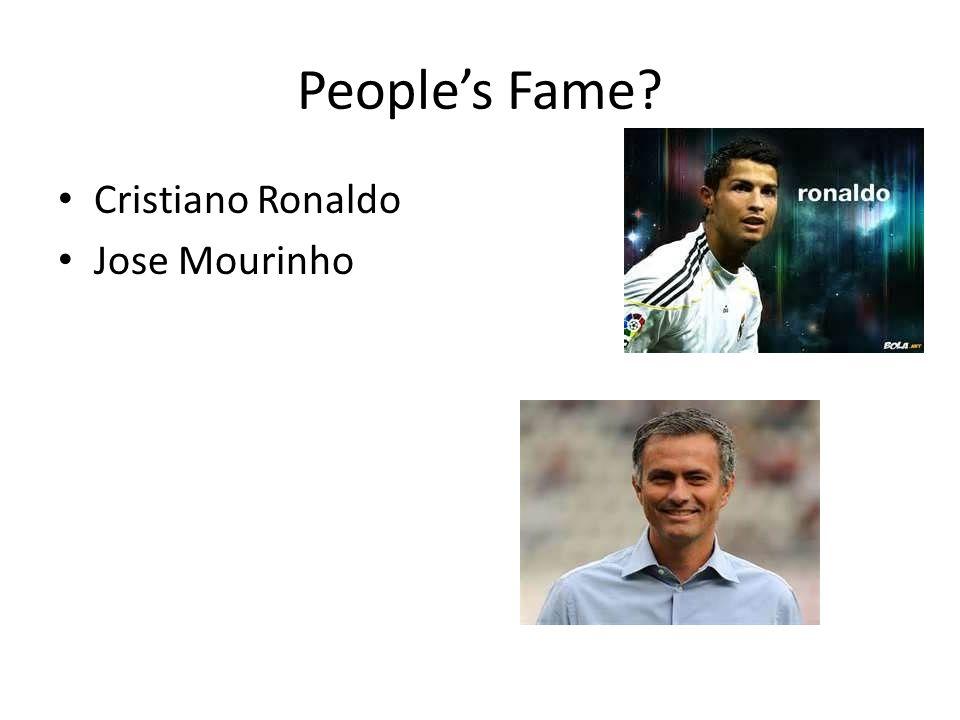 People's Fame? Cristiano Ronaldo Jose Mourinho
