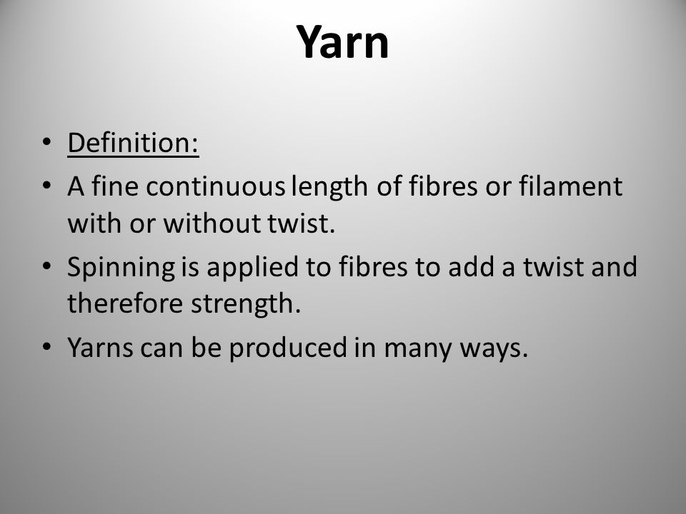 A single yarn is a continuous thread of twisted staple (cut or short length fibres) or continuous filament fibres.