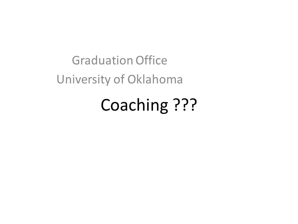Coaching ??? Graduation Office University of Oklahoma