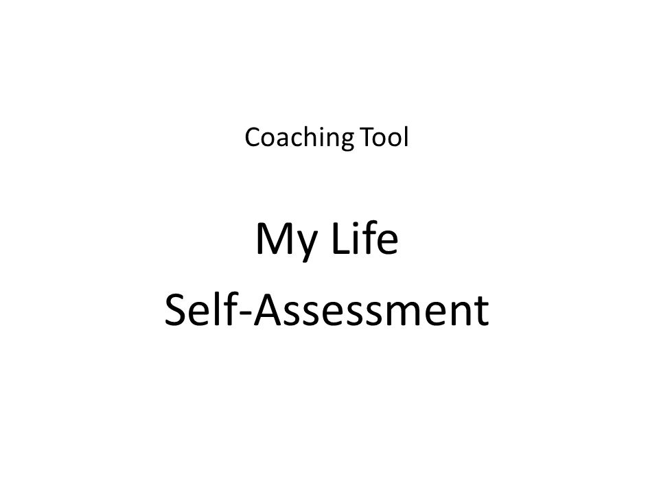 Coaching Tool My Life Self-Assessment