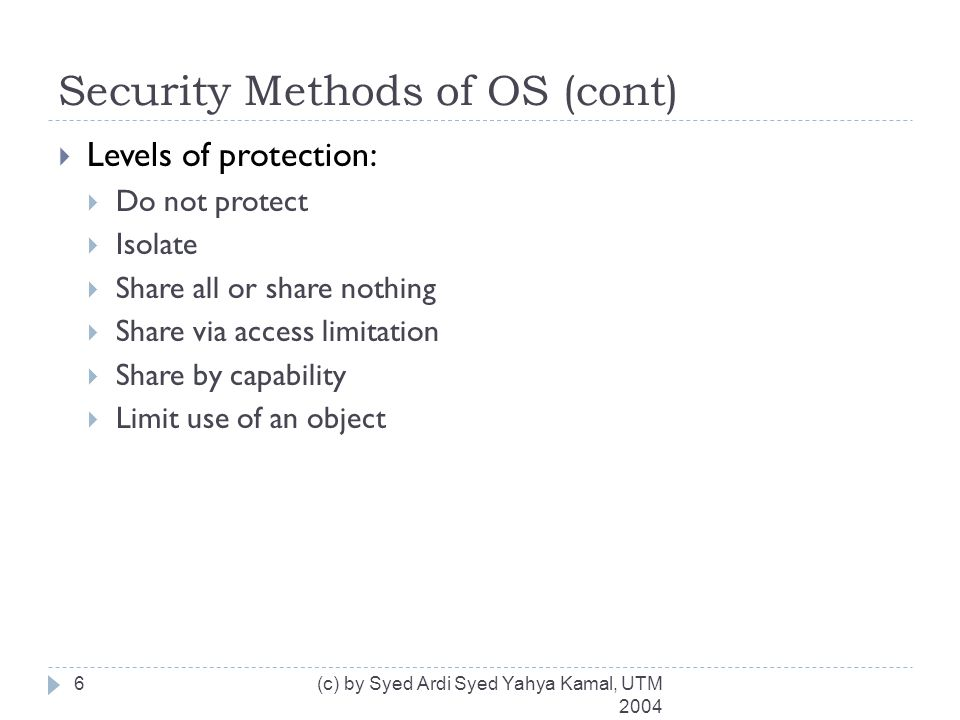 Memory and Address Protection  Fence  Introduced in single-user OS.