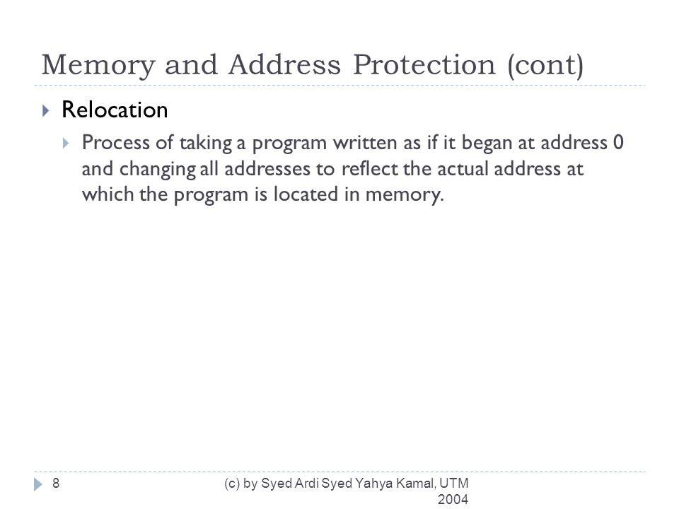 Memory and Address Protection (cont)  Base/Bounds Registers  Provide base or starting address.