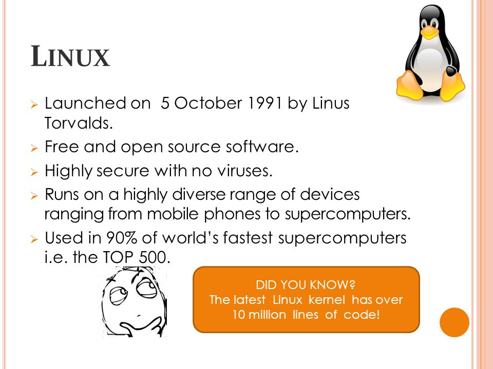 L INUX  Launched on 5 October 1991 by Linus Torvalds.