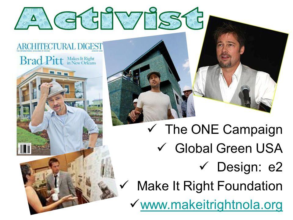 The ONE Campaign Global Green USA Design: e2 Make It Right Foundation www.makeitrightnola.org