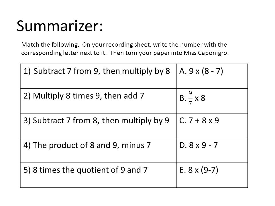 Summarizer: Match the following. On your recording sheet, write the number with the corresponding letter next to it. Then turn your paper into Miss Ca