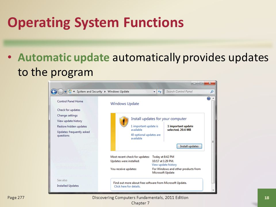 Operating System Functions Automatic update automatically provides updates to the program Discovering Computers Fundamentals, 2011 Edition Chapter 7 1