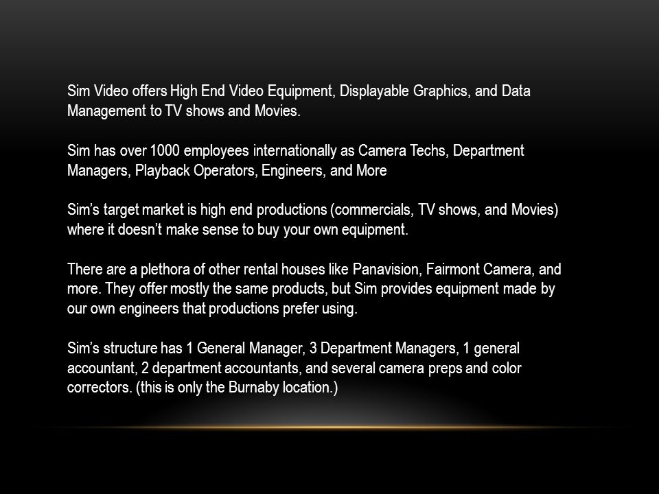 Sim Video offers High End Video Equipment, Displayable Graphics, and Data Management to TV shows and Movies.