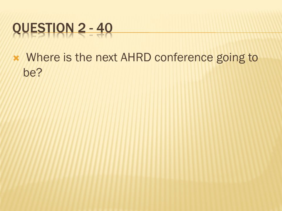  Where is the next AHRD conference going to be?
