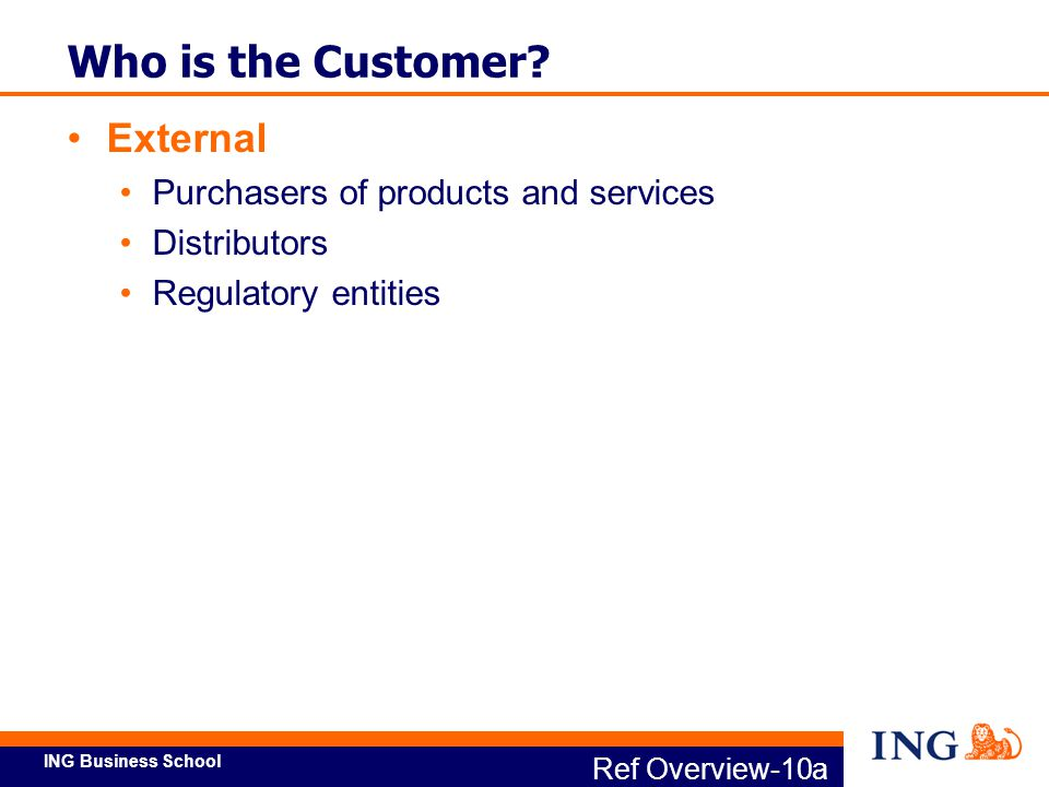 ING Business School Ref Overview-10b Who is the Customer.