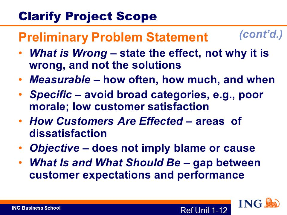 ING Business School Ref Unit 1-13 Clarify Project Scope Calculate Financial Benefit An initial financial benefit of the project is developed based on the project scope and preliminary problem statement.