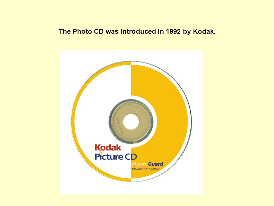 The Photo CD was introduced in 1992 by Kodak.