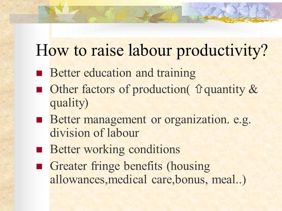 How to raise labour productivity.