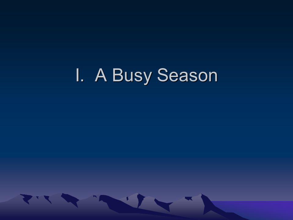 I. A Busy Season