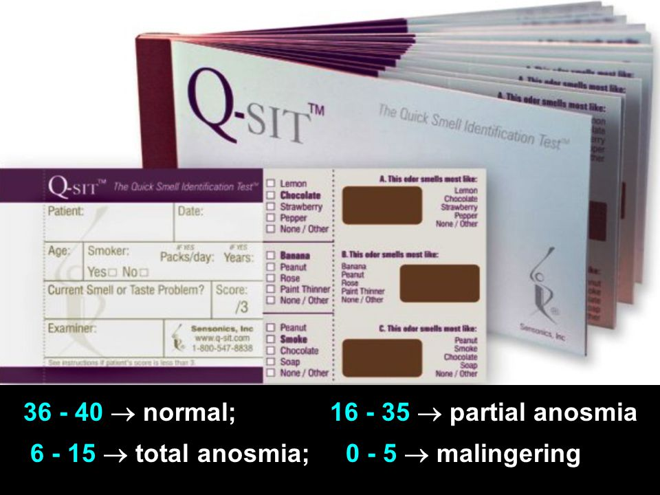 36 - 40  normal; 16 - 35  partial anosmia 6 - 15  total anosmia; 0 - 5  malingering