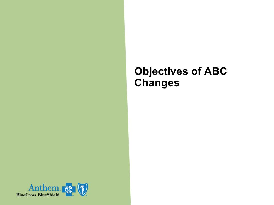 Objectives of ABC Changes