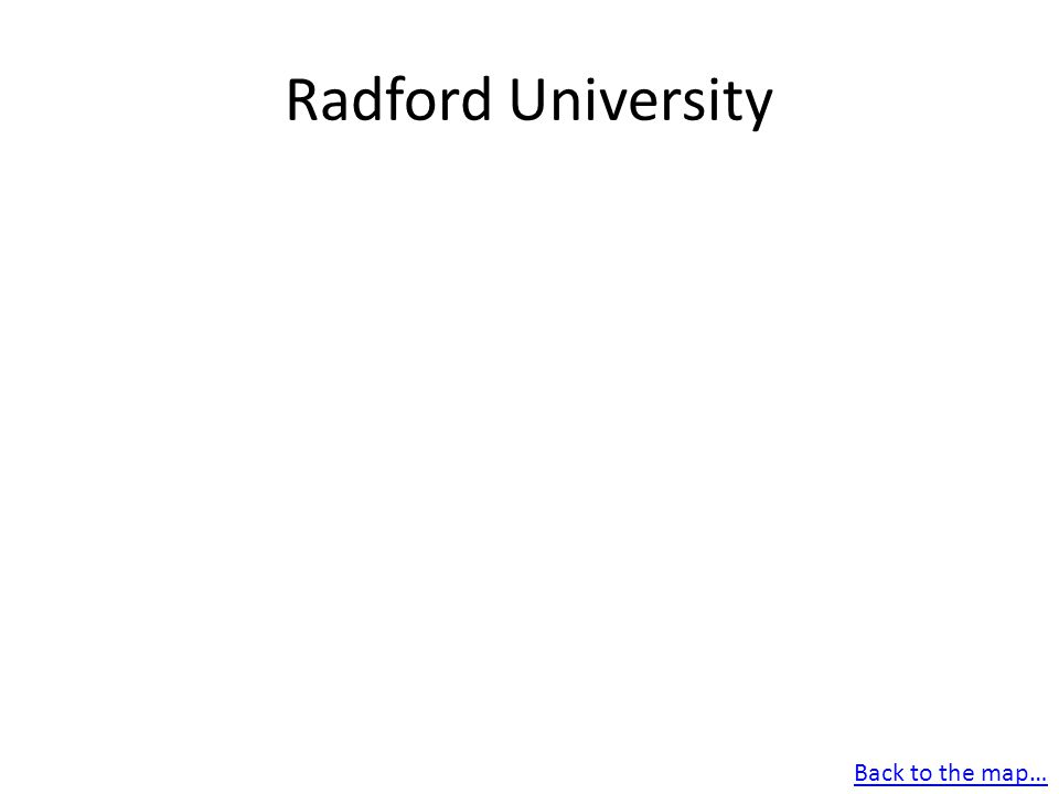 Radford University Back to the map…