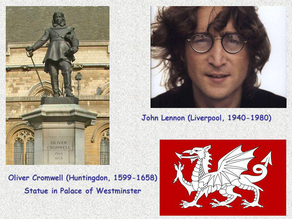 Oliver Cromwell (Huntingdon, 1599-1658) Statue in Palace of Westminster John Lennon (Liverpool, 1940-1980)