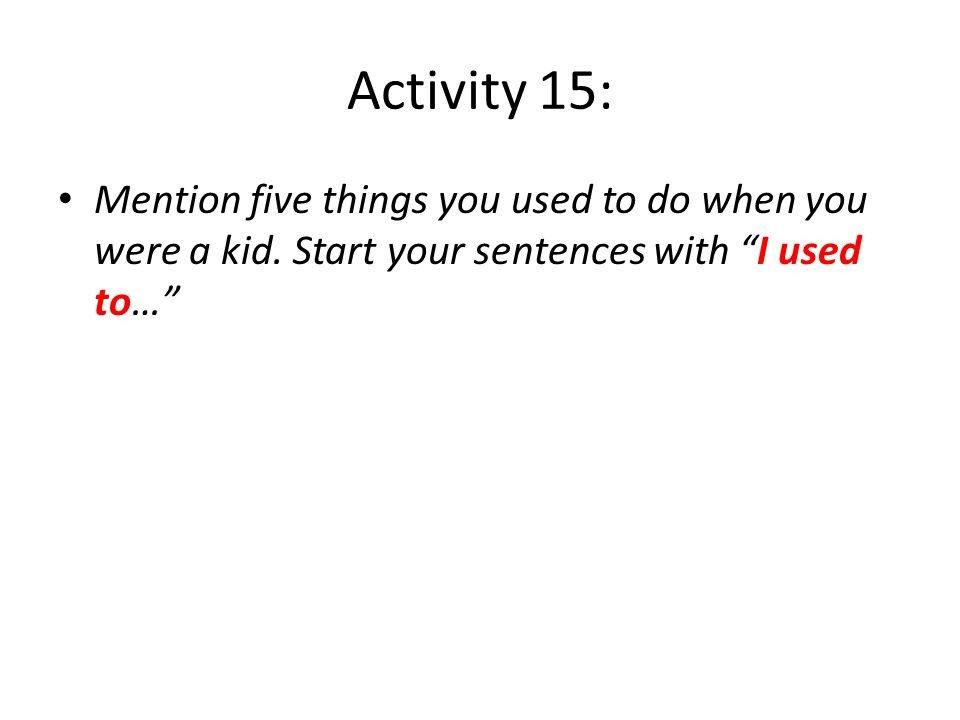 Activity 11: (p. 213) Complete the sentences with the two-word verbs in the box. Remember that you might need to alter the tense of the verbs. call fo