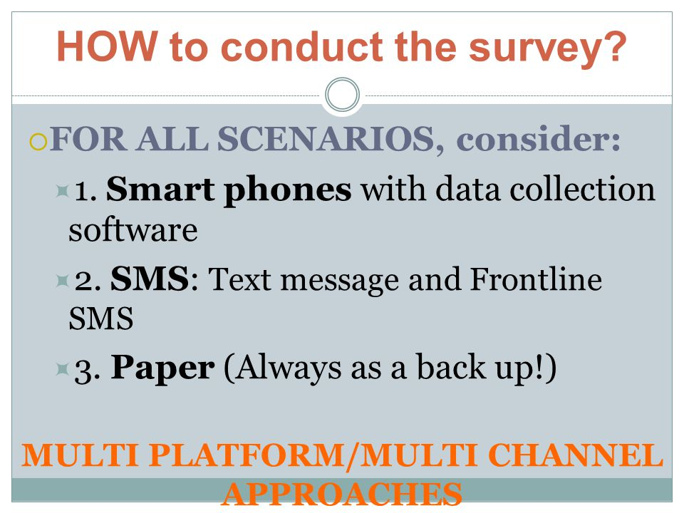HOW to conduct the survey.  FOR ALL SCENARIOS, consider:  1.