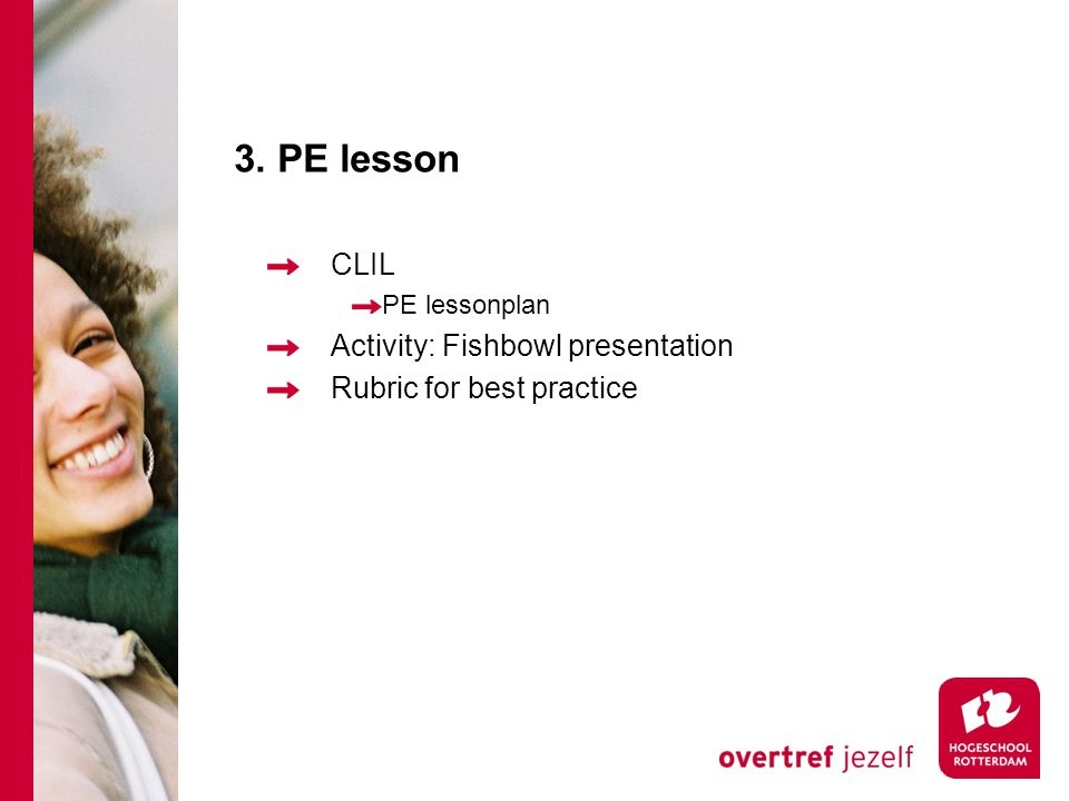 3. PE lesson CLIL PE lessonplan Activity: Fishbowl presentation Rubric for best practice