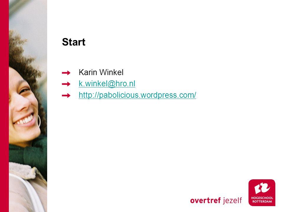 Start Karin Winkel k.winkel@hro.nl http://pabolicious.wordpress.com/
