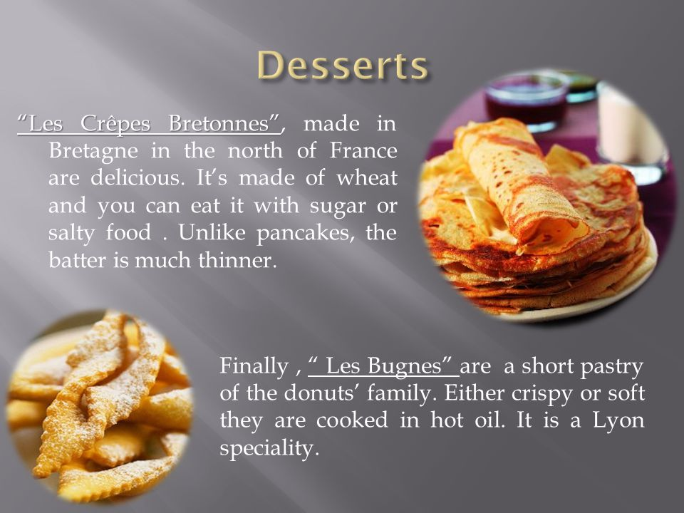 Les Crêpes Bretonnes Les Crêpes Bretonnes , made in Bretagne in the north of France are delicious.