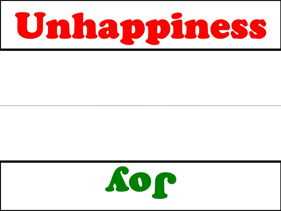 Unhappiness Joy