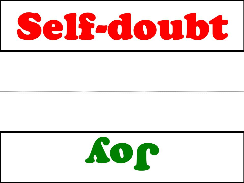 Self-doubt Joy