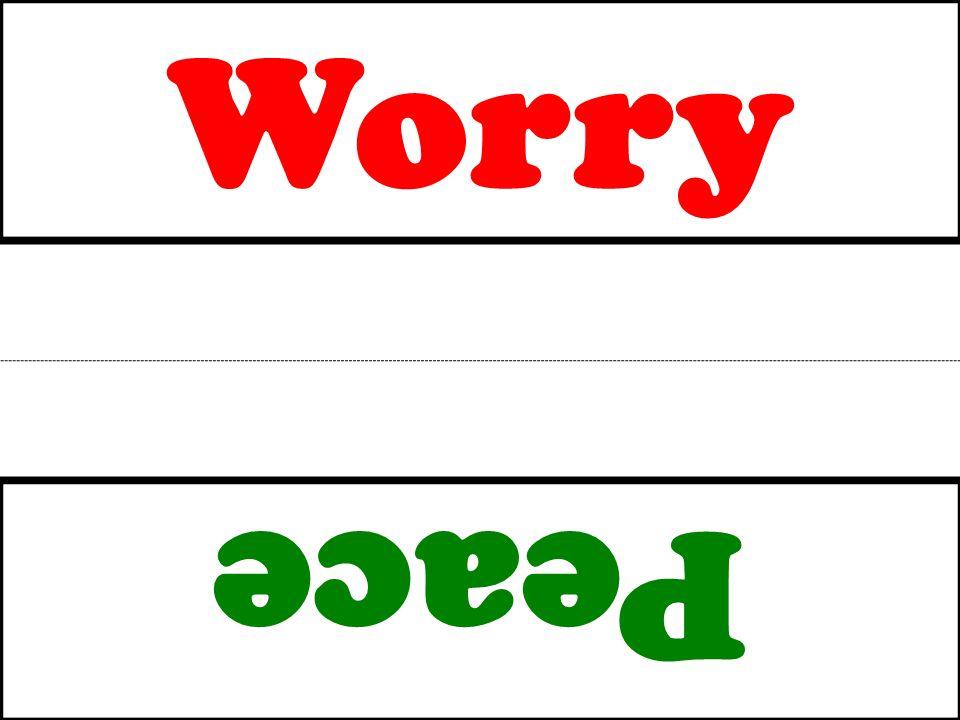 Worry Peace