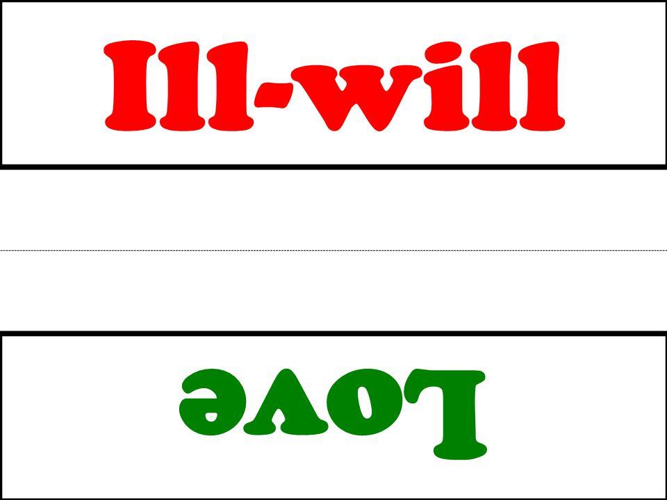 Ill-will Love