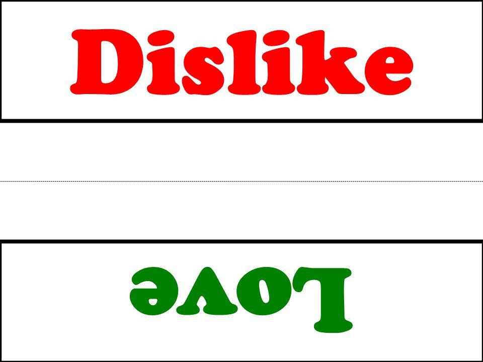 Dislike Love