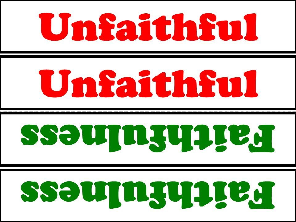 Unfaithful Faithfulness Unfaithful Faithfulness
