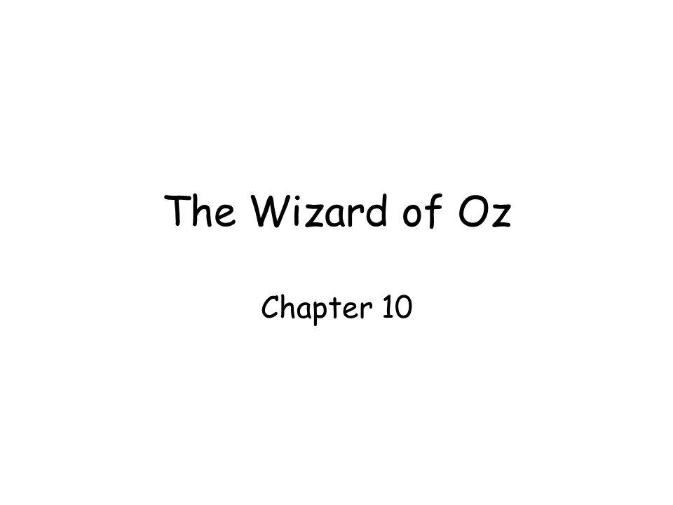 The Wizard of Oz Chapter 10