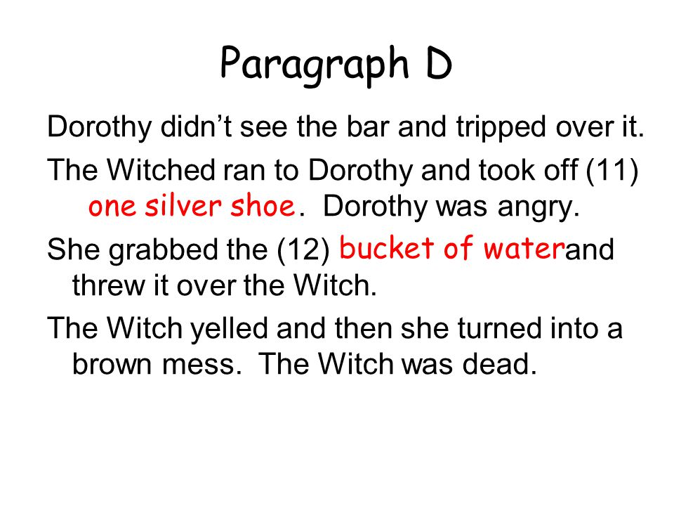 Paragraph D Dorothy didn't see the bar and tripped over it.