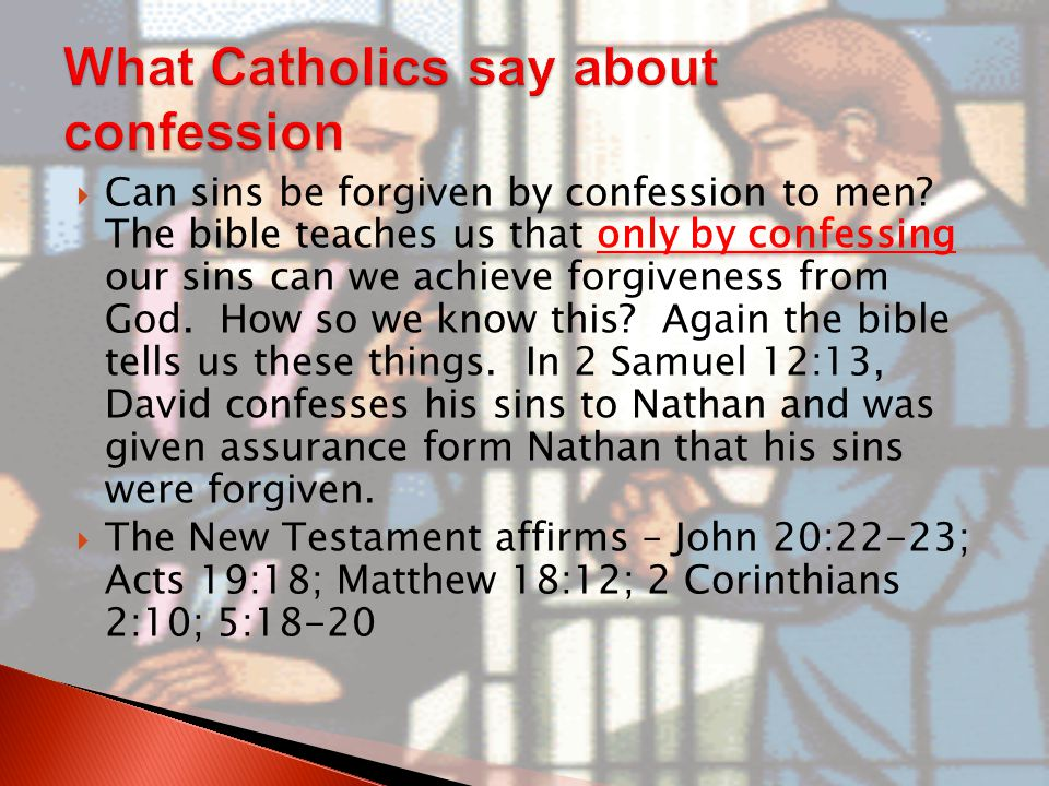  Can sins be forgiven by confession to men.