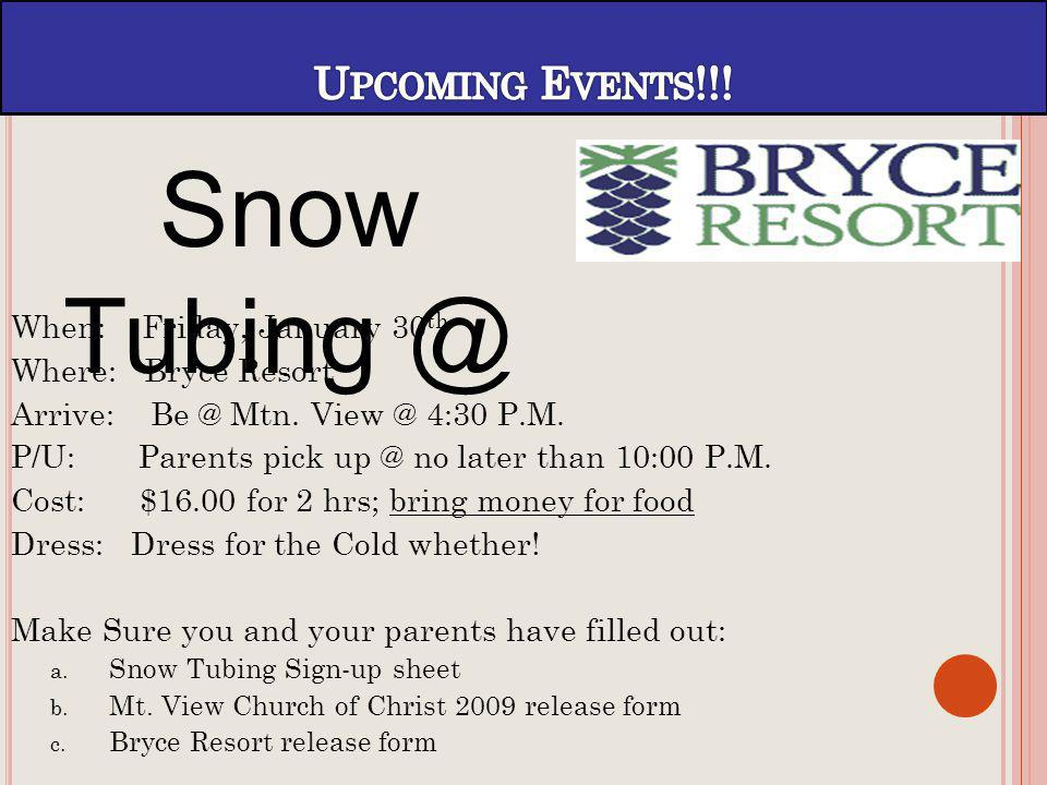 When: Friday, January 30 th Where: Bryce Resort Arrive: Be @ Mtn.