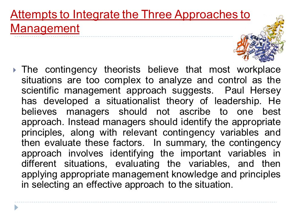 Attempts to Integrate the Three Approaches to Management  It is important to understand that most organizations must operate as open systems to survi