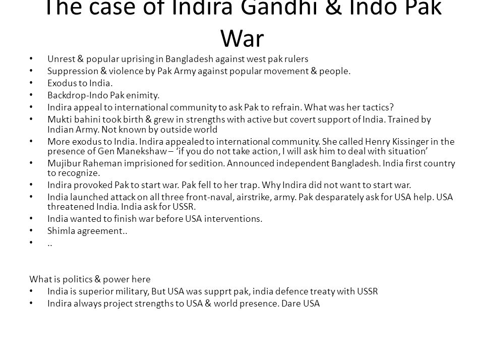 The case of Indira Gandhi & Indo Pak War Unrest & popular uprising in Bangladesh against west pak rulers Suppression & violence by Pak Army against po