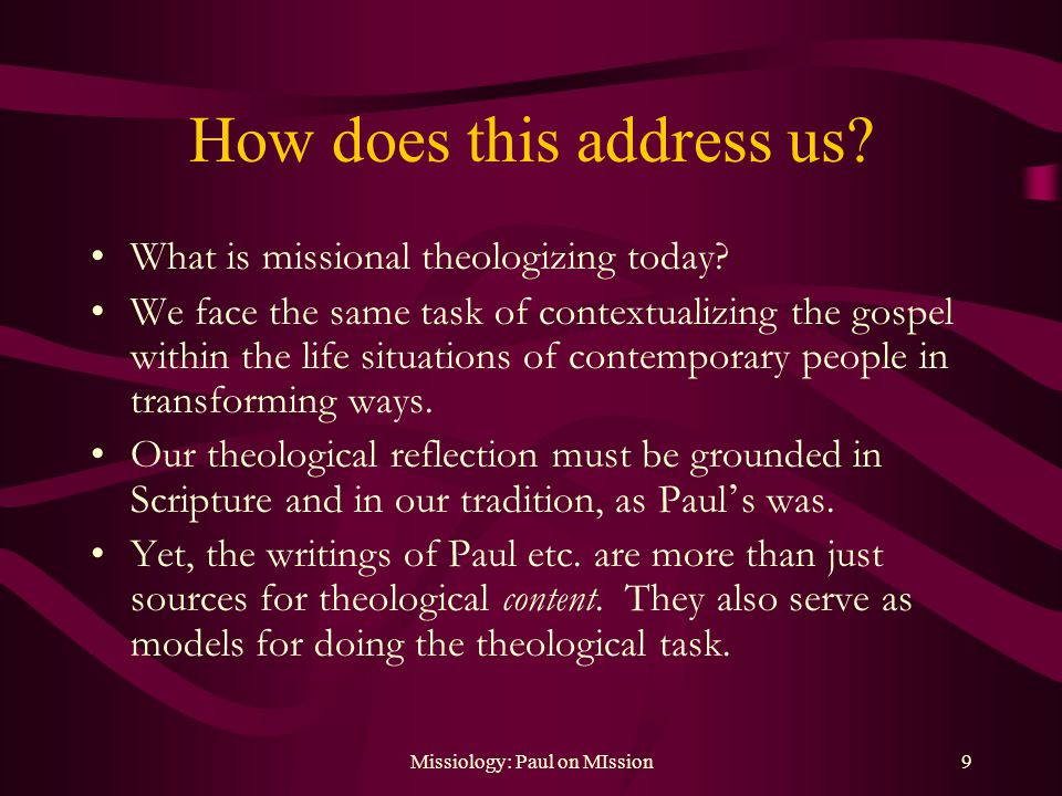 Missiology: Paul on MIssion9 How does this address us.
