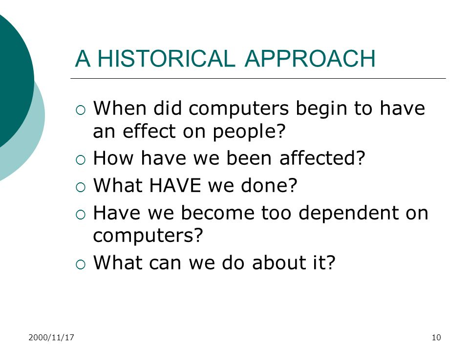 2000/11/1710 A HISTORICAL APPROACH  When did computers begin to have an effect on people.