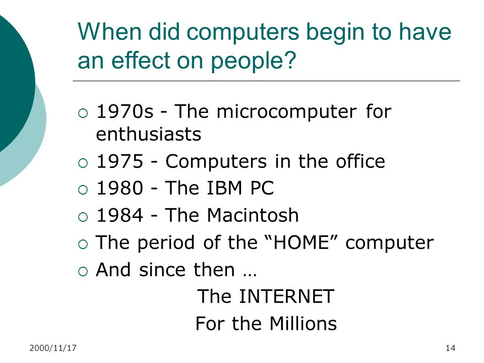 2000/11/1714 When did computers begin to have an effect on people.