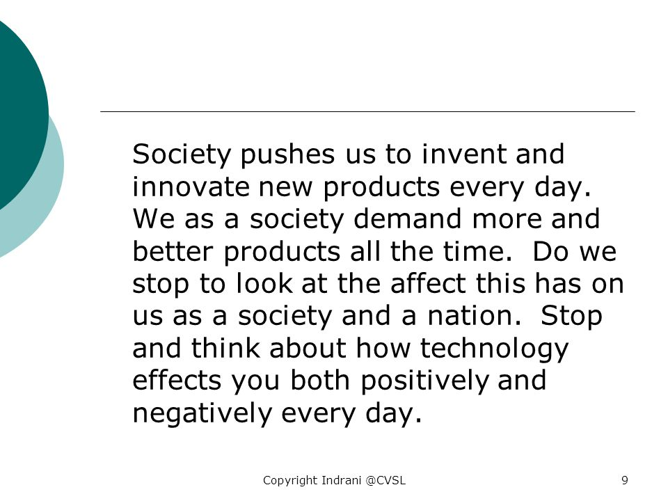 Society pushes us to invent and innovate new products every day.