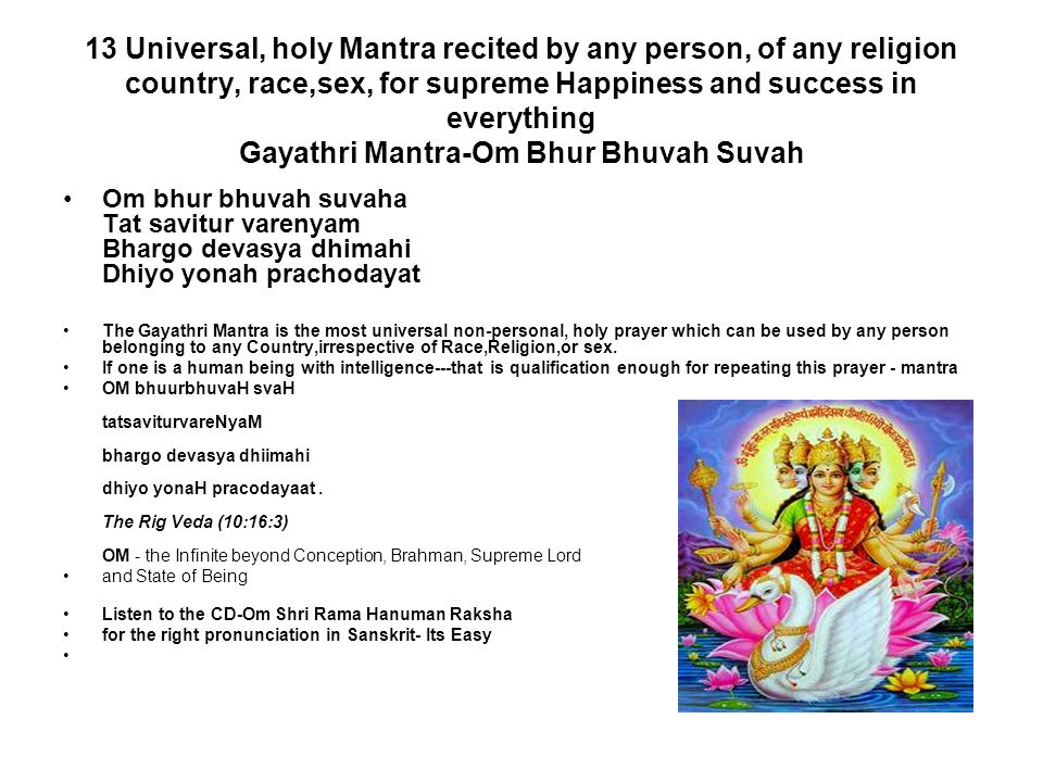 13 Universal, holy Mantra recited by any person, of any religion country, race,sex, for supreme Happiness and success in everything Gayathri Mantra-Om