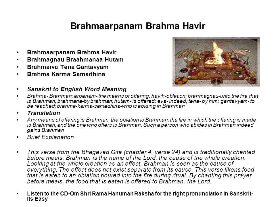 Brahmaarpanam Brahma Havir Brahmagnau Braahmanaa Hutam Brahmaiva Tena Gantavyam Brahma Karma Samadhina Sanskrit to English Word Meaning Brahma- Brahma