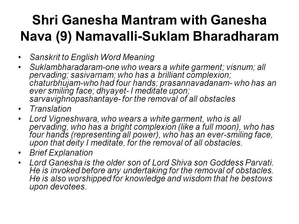 Shri Ganesha Mantram with Ganesha Nava (9) Namavalli-Suklam Bharadharam Sanskrit to English Word Meaning Suklambharadaram-one who wears a white garmen