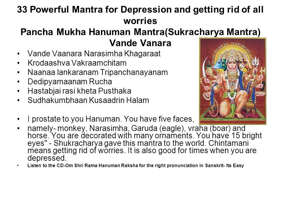 33 Powerful Mantra for Depression and getting rid of all worries Pancha Mukha Hanuman Mantra(Sukracharya Mantra) Vande Vanara Vande Vaanara Narasimha